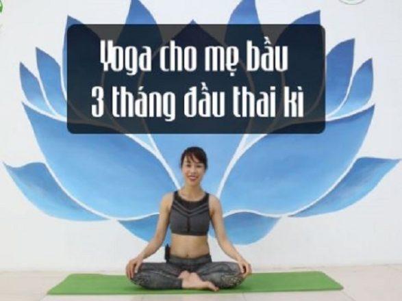 5 bài tập yoga cho bà bầu 3 tháng đầu